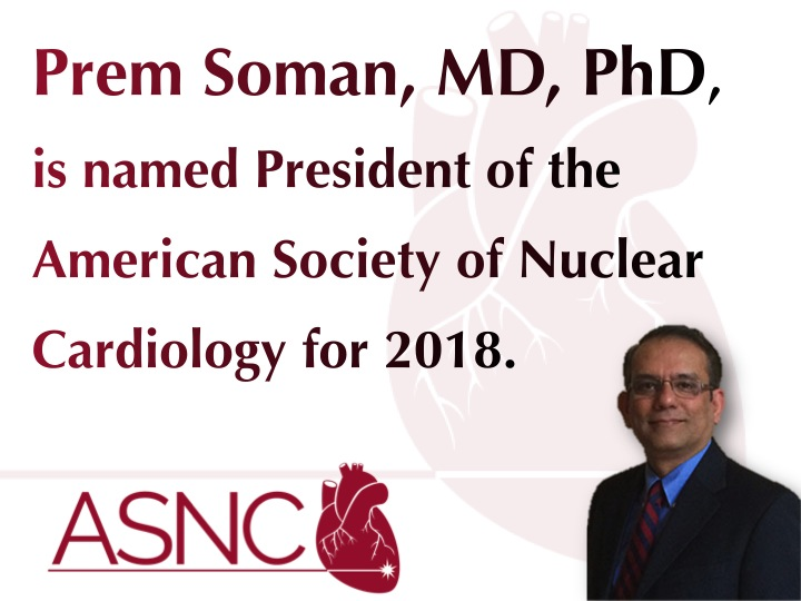 American Society of Nuclear Cardiology Taps Prem Soman MD, PhD, as Its 2018 President